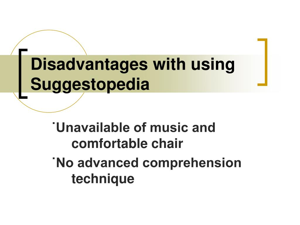 Disadvantages with using Suggestopedia