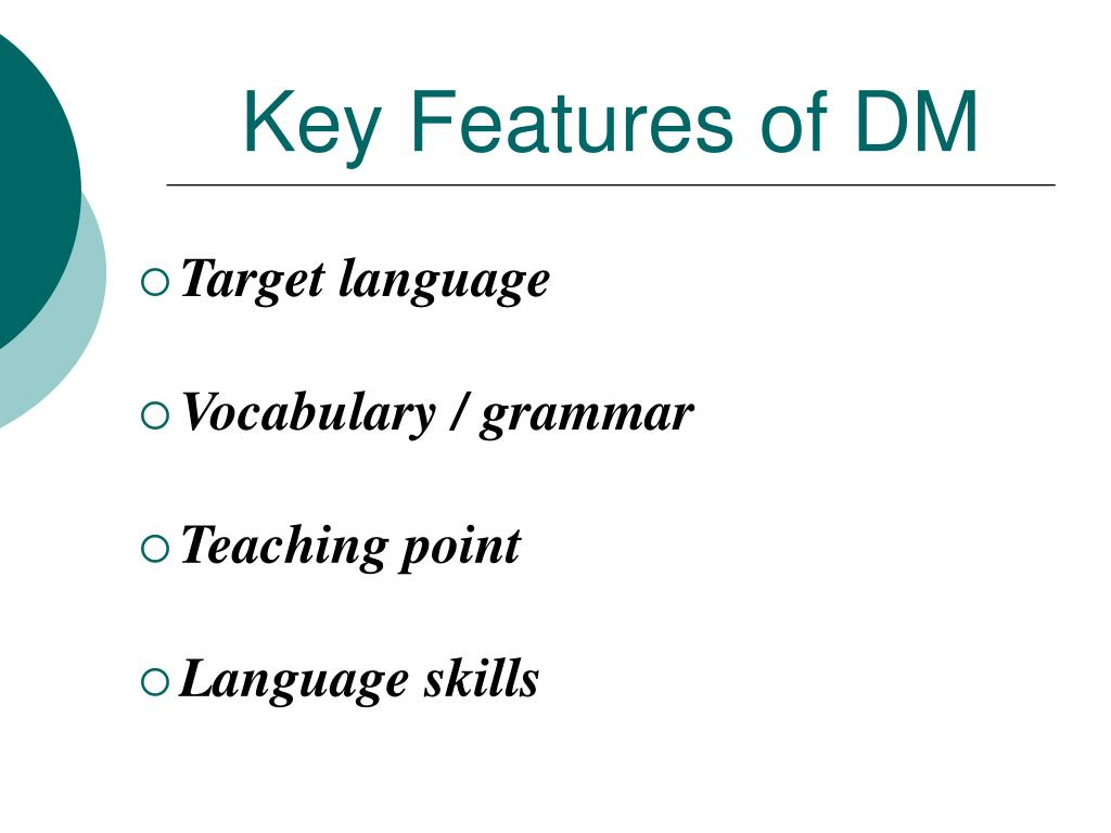 Key Features of DM