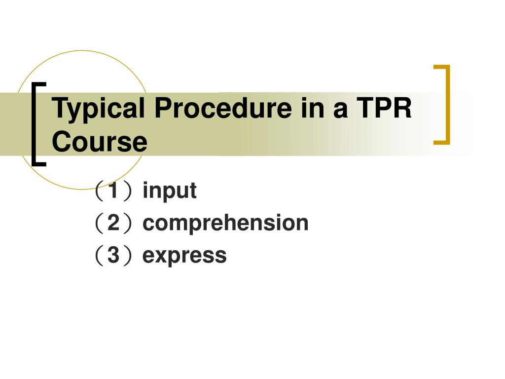 Typical Procedure in a TPR Course