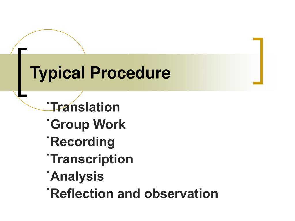 Typical Procedure