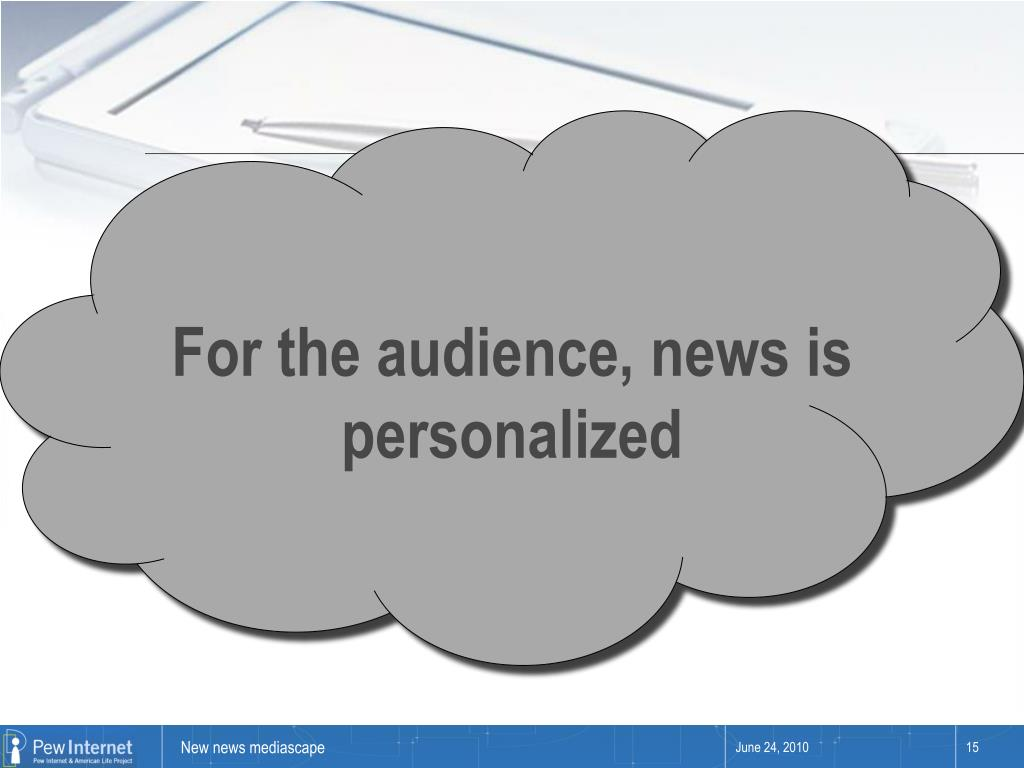 For the audience, news is personalized