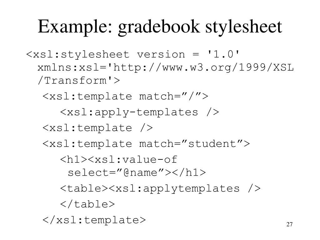 Example: gradebook stylesheet