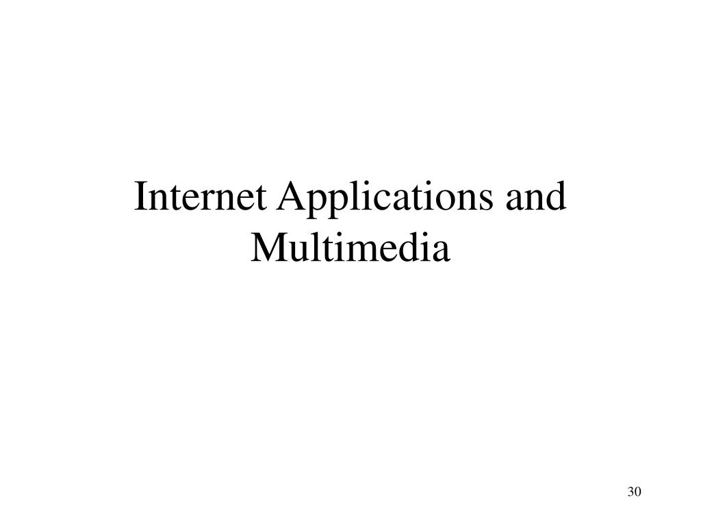 Internet Applications and Multimedia