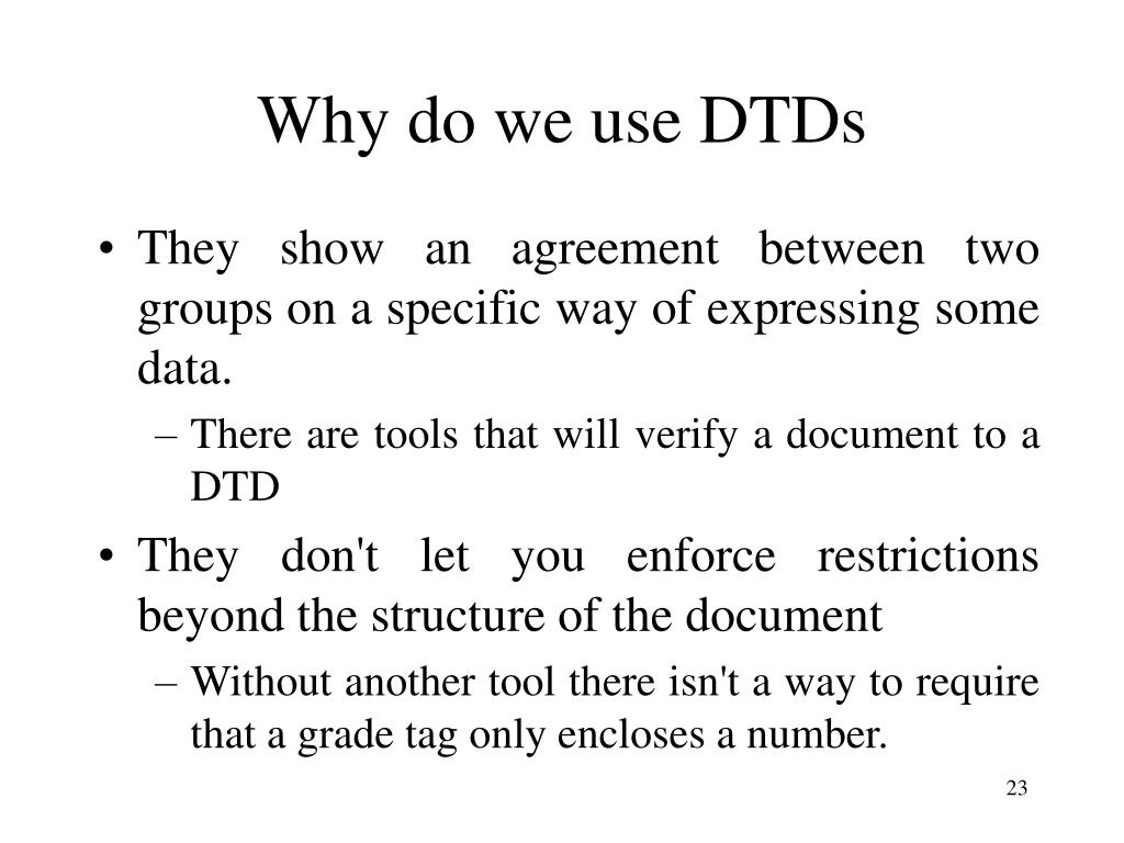 Why do we use DTDs