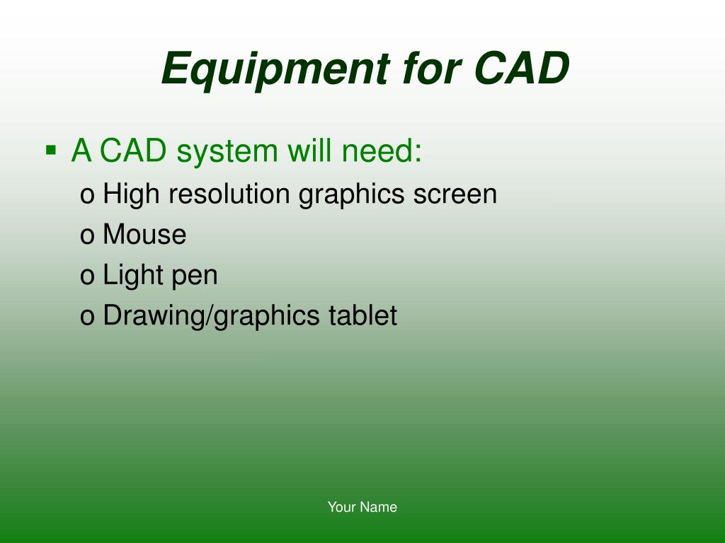 Equipment for CAD
