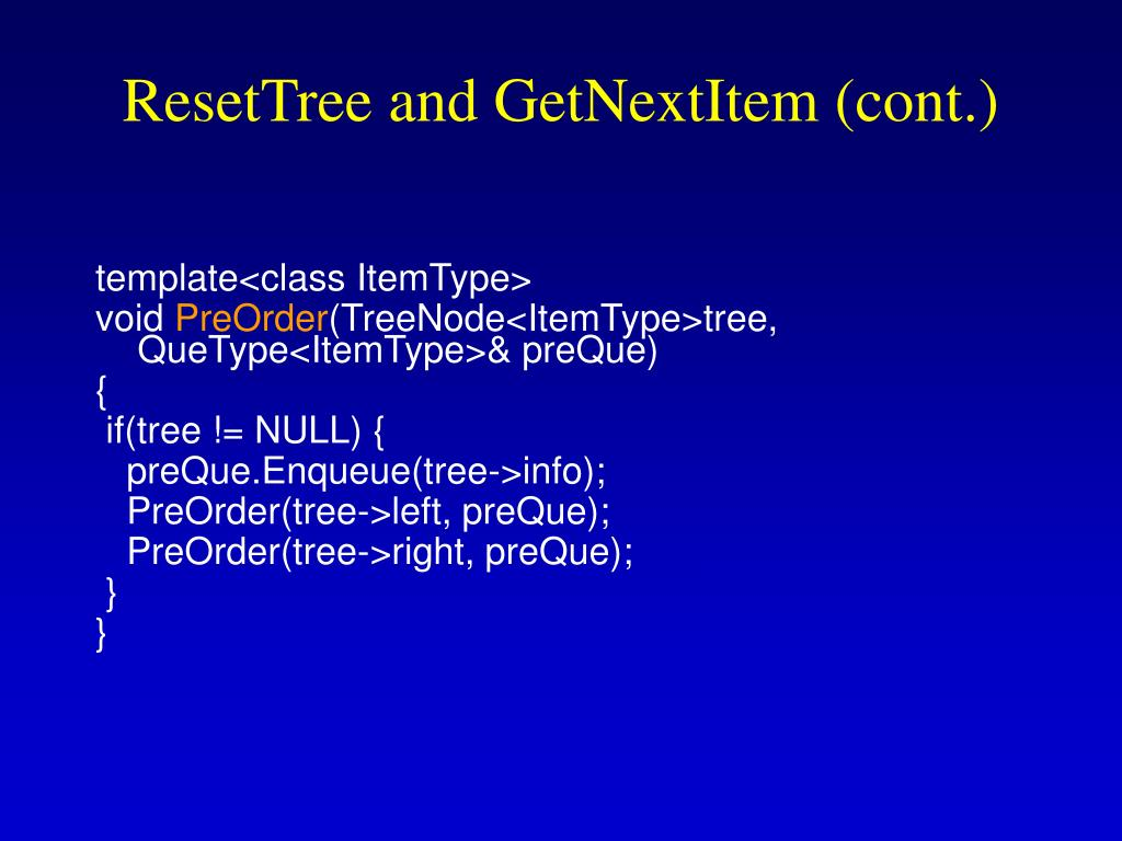 ResetTree and GetNextItem (cont.)