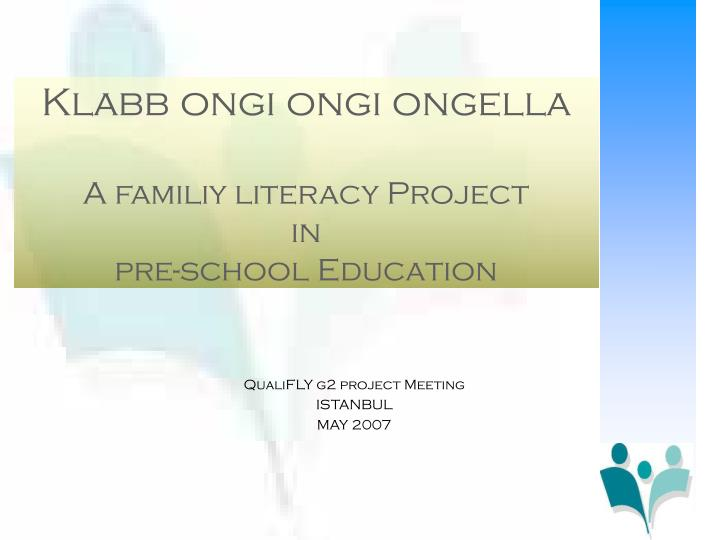Klabb ongi ongi ongella a familiy literacy project in pre school education