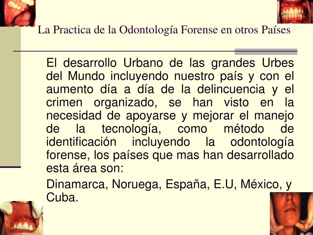 La Practica de la Odontología Forense en otros Países