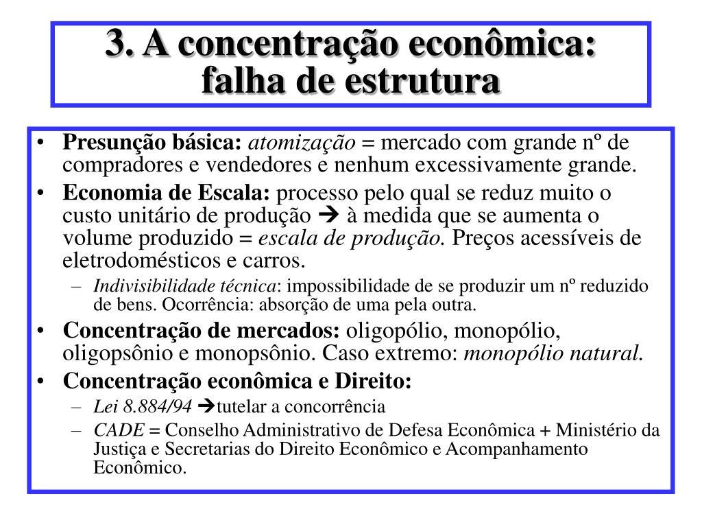 3. A concentração econômica: