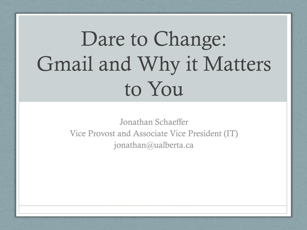 Dare to Change: