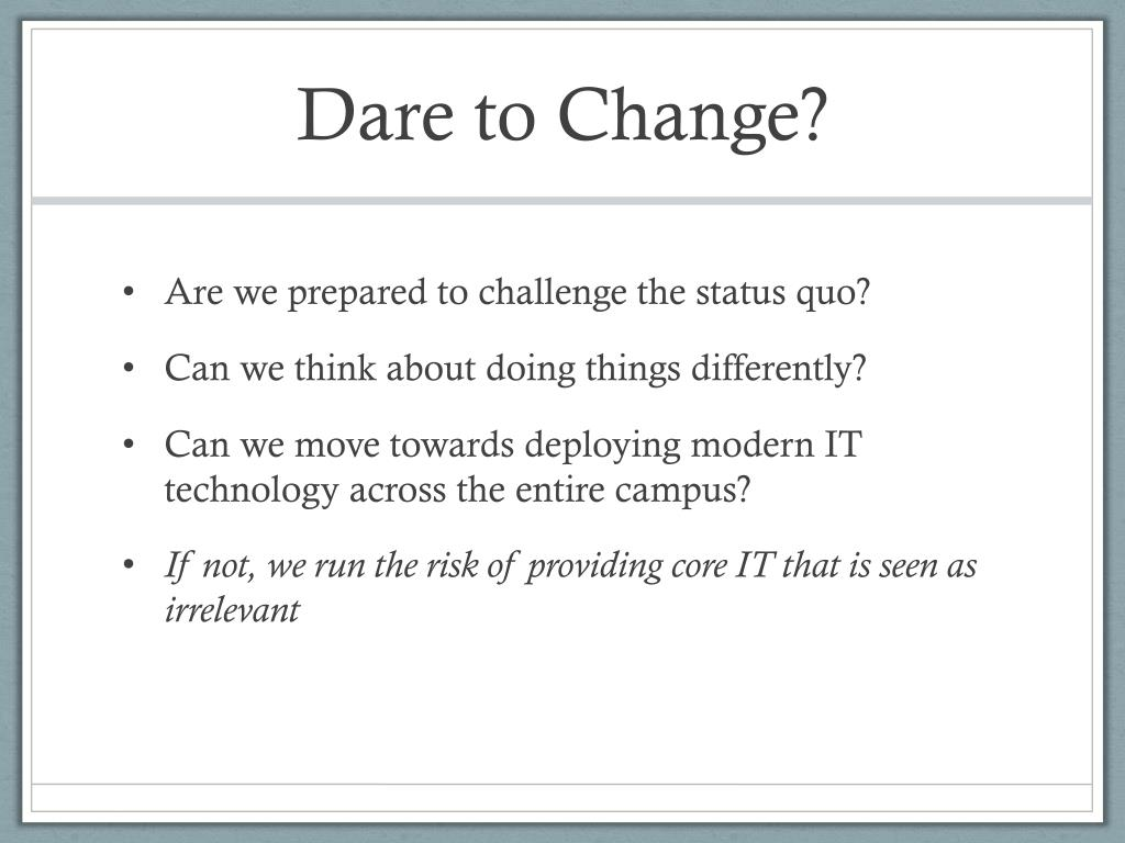 Dare to Change?