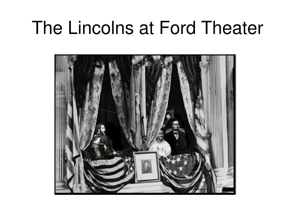 The Lincolns at Ford Theater