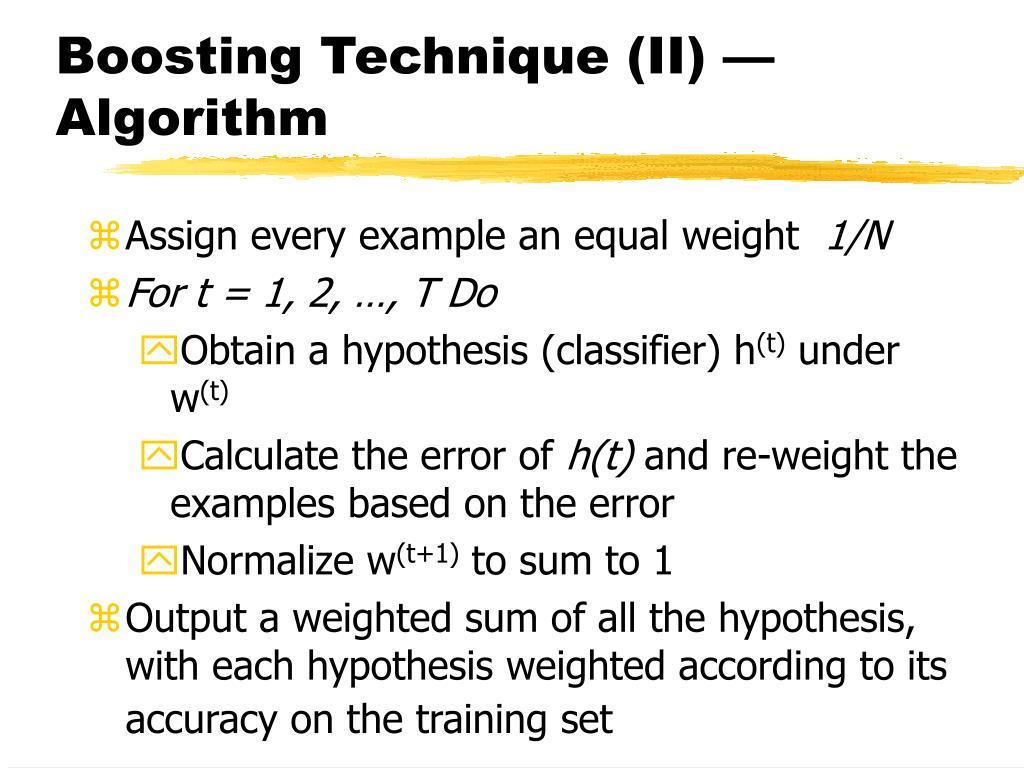 Boosting Technique (II)