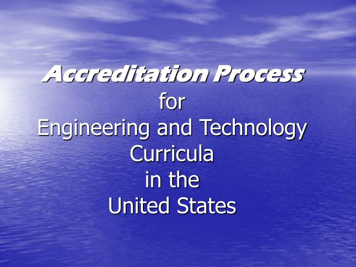 Accreditation process for engineering and technology curricula in the united states l.jpg