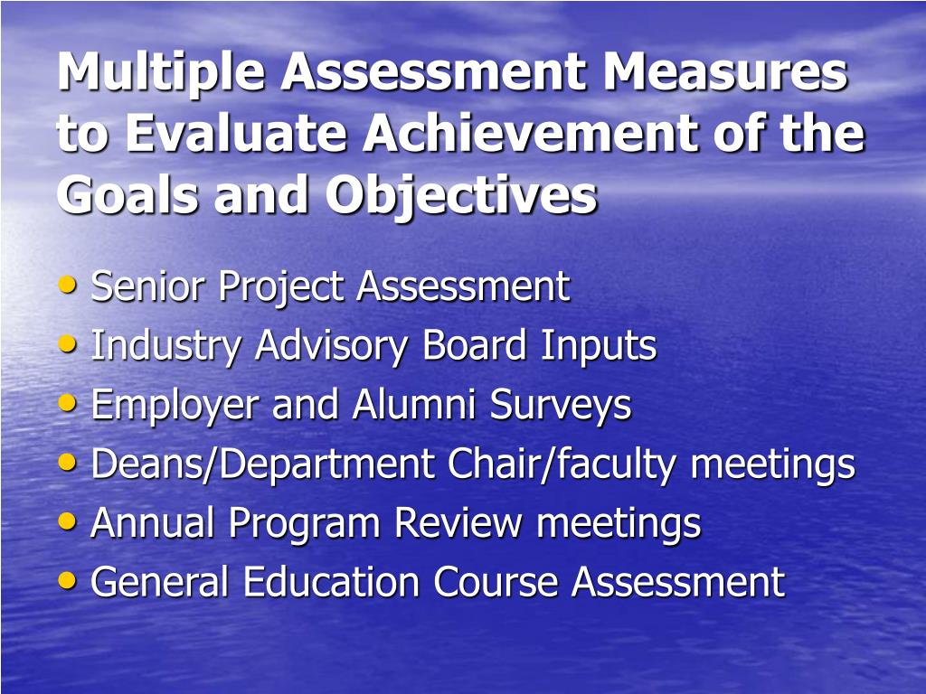 Multiple Assessment Measures to Evaluate Achievement of the Goals and Objectives