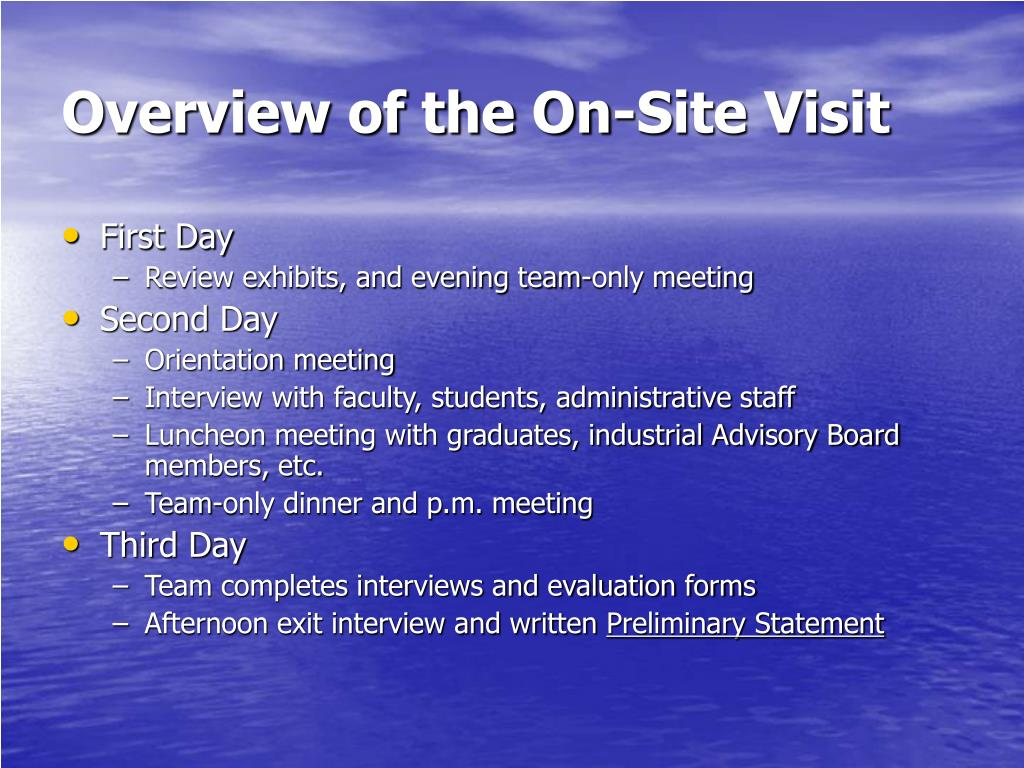 Overview of the On-Site Visit