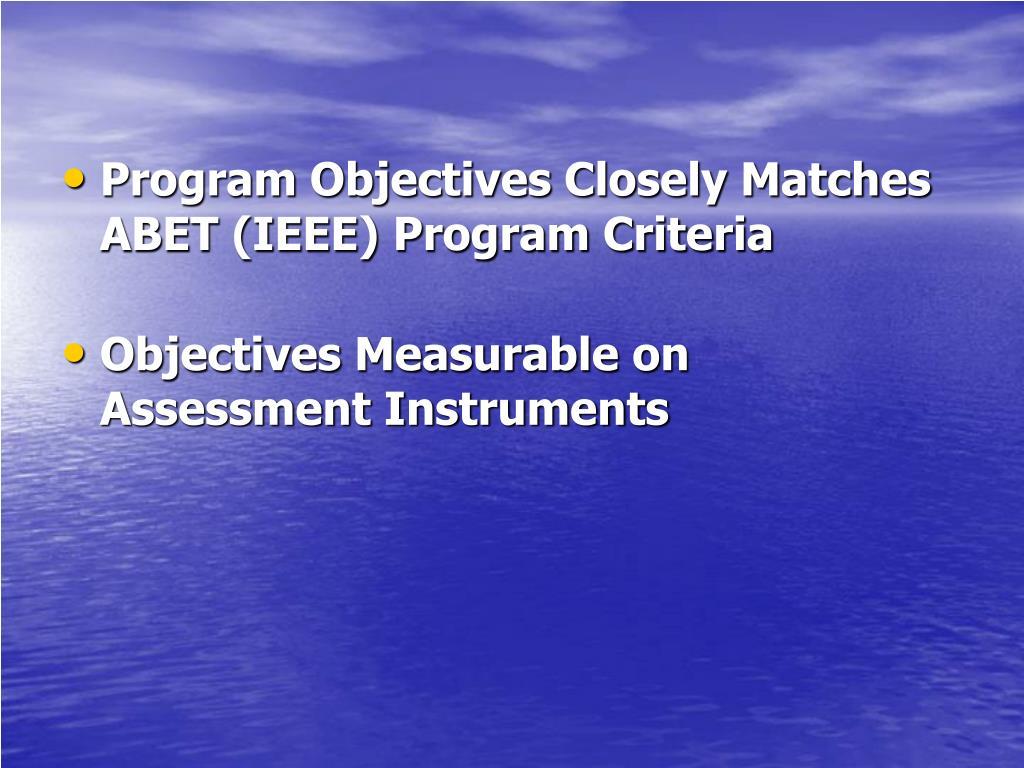 Program Objectives Closely Matches ABET (IEEE) Program Criteria