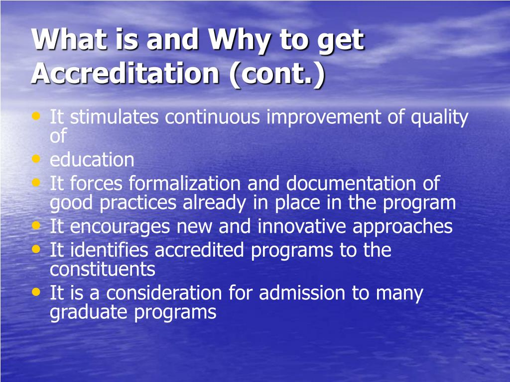 What is and Why to get Accreditation (cont.)