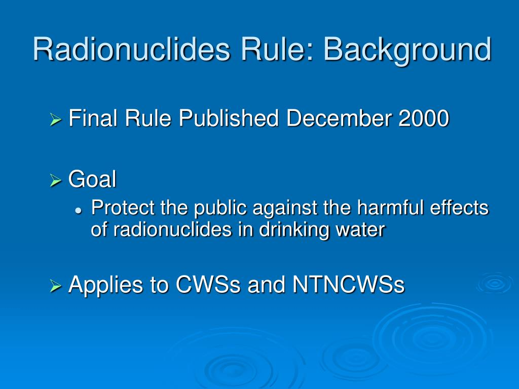 Radionuclides Rule: Background
