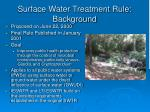 surface water treatment rule background