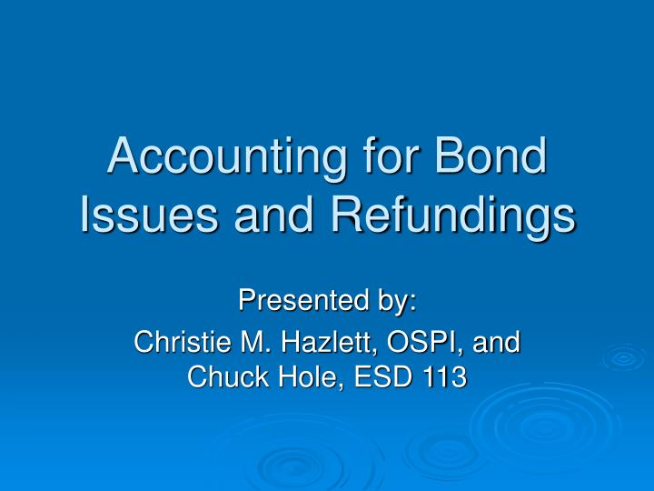 Accounting for bond issues and refundings l.jpg