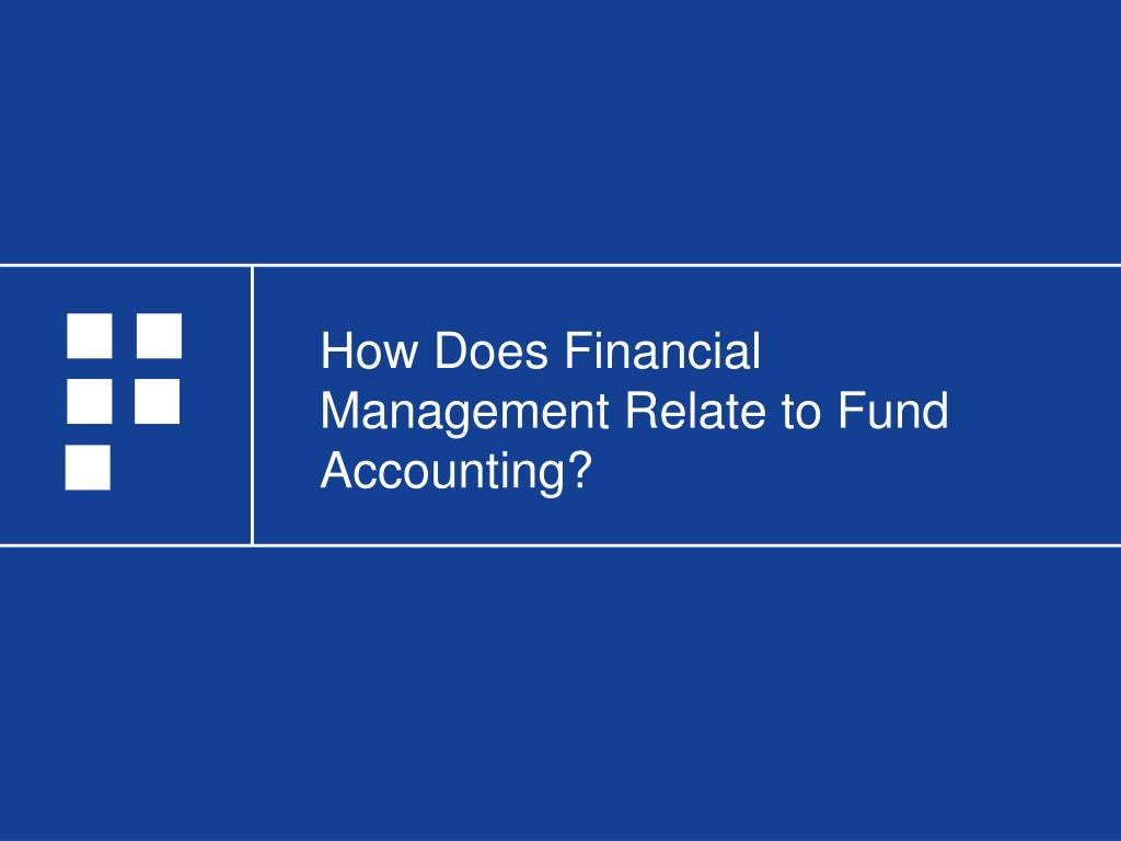 How Does Financial Management Relate to Fund Accounting?