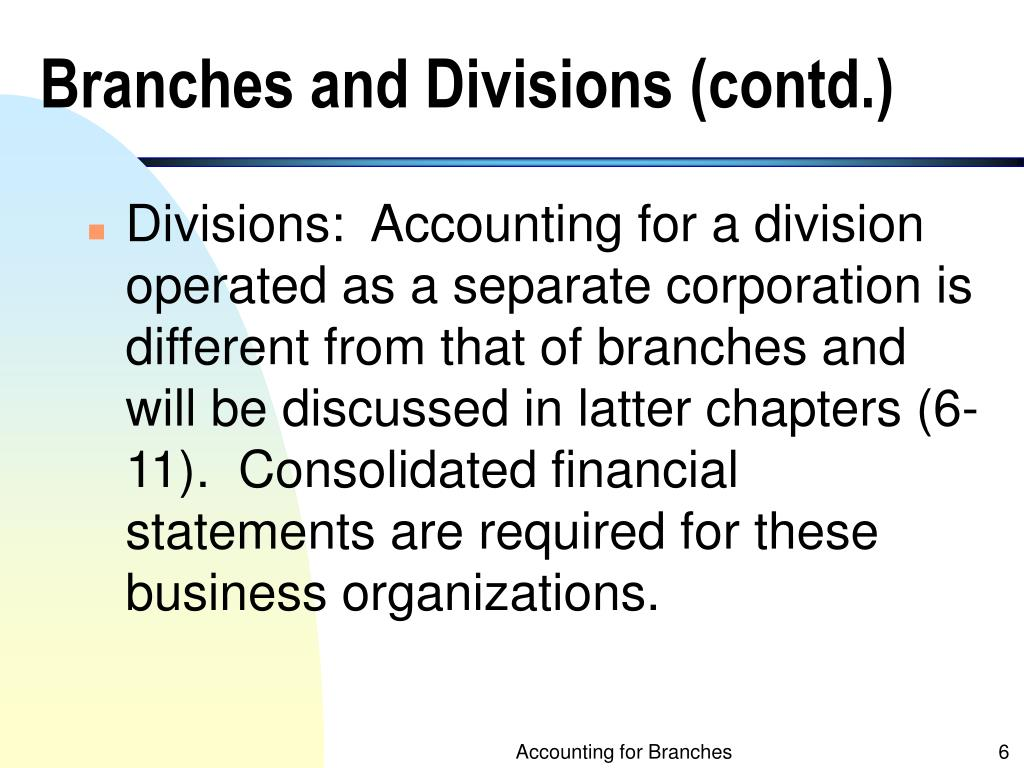 Branches and Divisions (contd.)