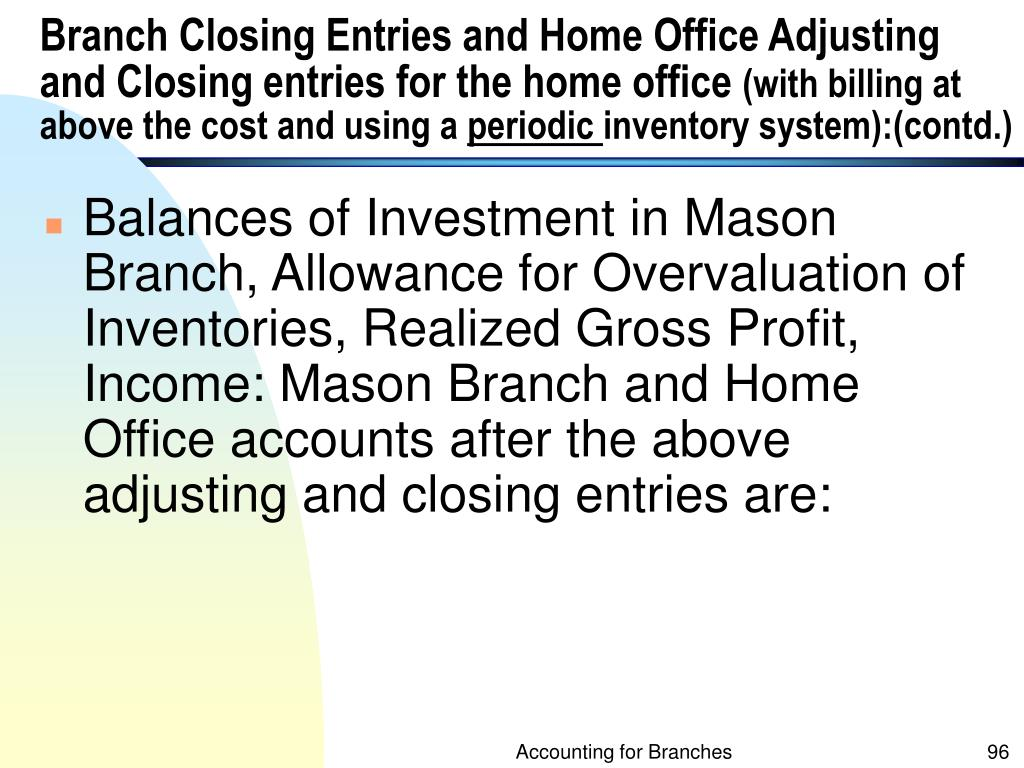 Branch Closing Entries and Home Office Adjusting and Closing entries for the home office