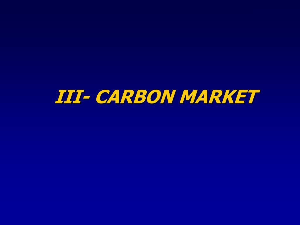 III- CARBON MARKET