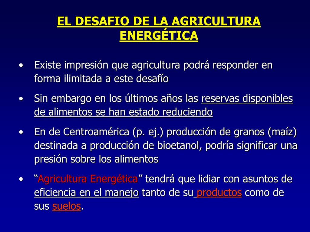 EL DESAFIO DE LA AGRICULTURA ENERGÉTICA