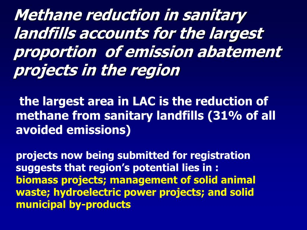 Methane reduction in sanitary landfills accounts for the largest proportion  of emission abatement projects in the region
