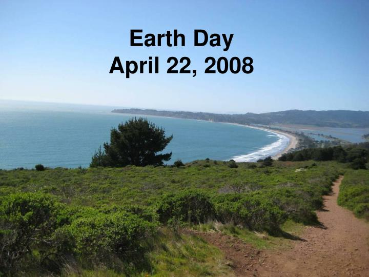 Earth day april 22 2008