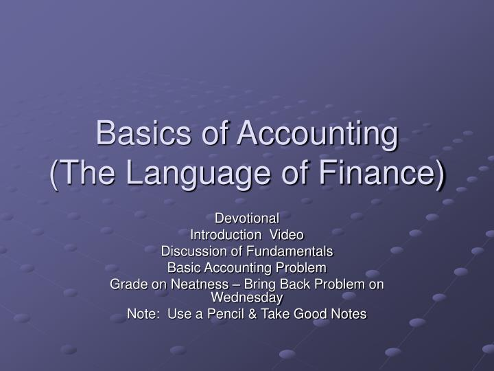 Basics of accounting the language of finance