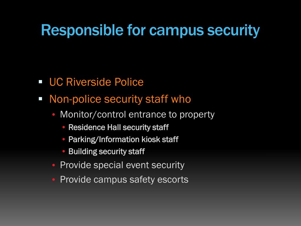 Responsible for campus security