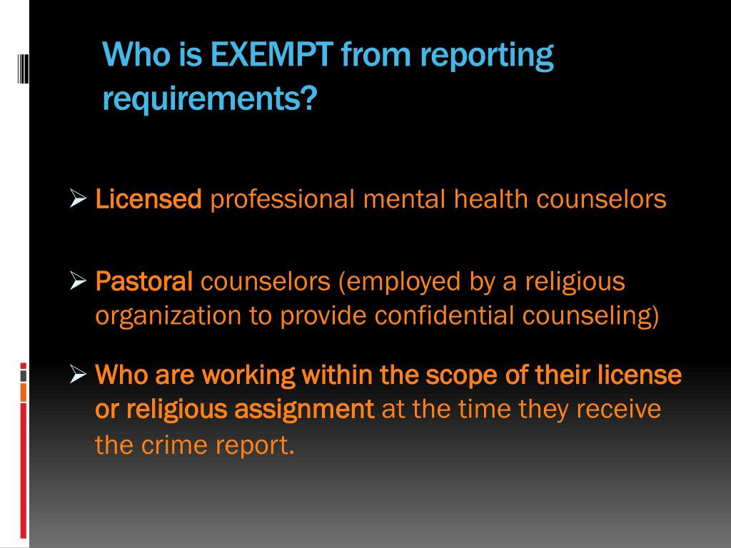 Who is EXEMPT from reporting requirements?