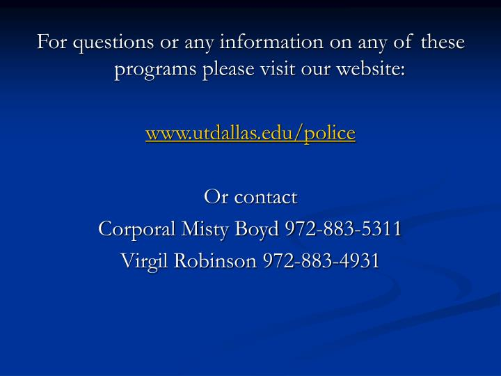 For questions or any information on any of these programs please visit our website: