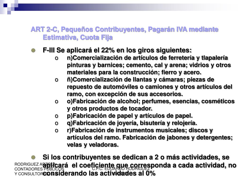 ART 2-C, Pequeños Contribuyentes, Pagarán IVA mediante Estimativa, Cuota Fija