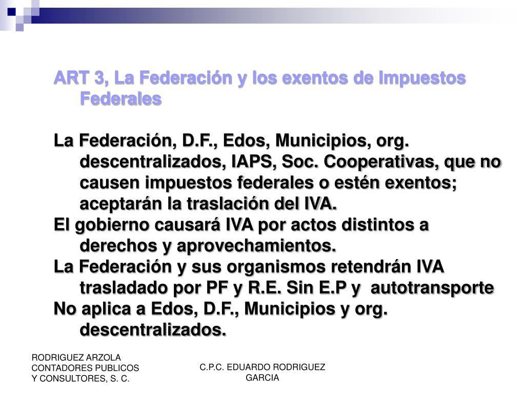ART 3, La Federación y los exentos de Impuestos Federales