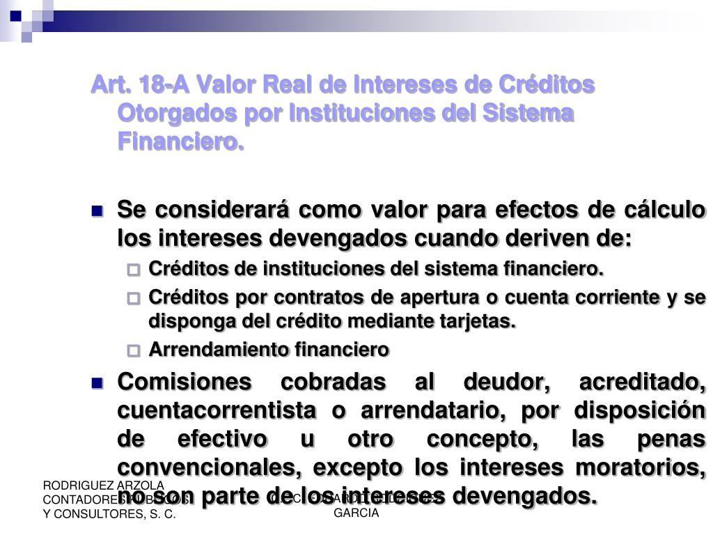 Art. 18-A Valor Real de Intereses de Créditos Otorgados por Instituciones del Sistema Financiero