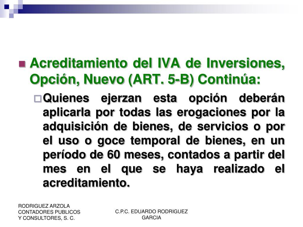 Acreditamiento del IVA de Inversiones, Opción, Nuevo (ART. 5-B) Continúa: