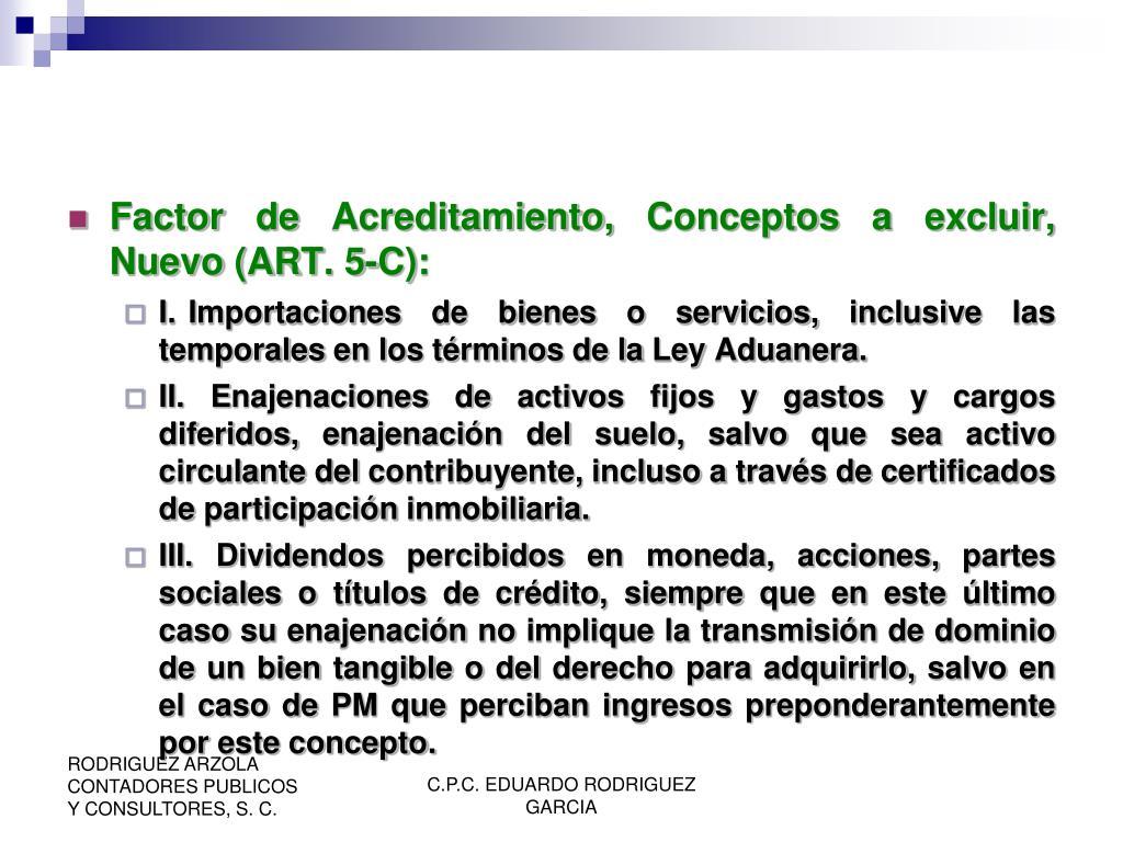 Factor de Acreditamiento, Conceptos a excluir, Nuevo (ART. 5-C):