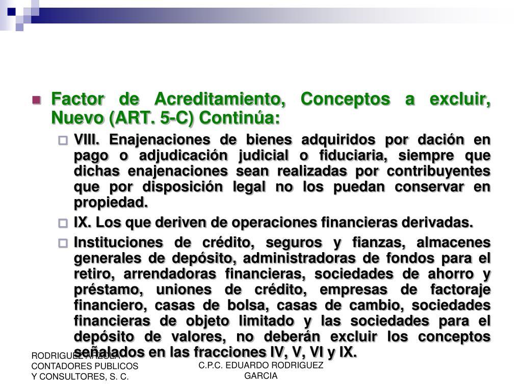 Factor de Acreditamiento, Conceptos a excluir, Nuevo (ART. 5-C) Continúa: