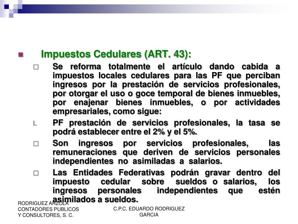 Impuestos Cedulares (ART. 43):