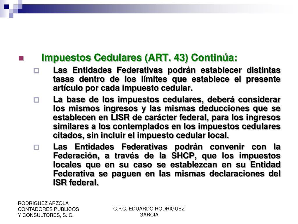 Impuestos Cedulares (ART. 43) Continúa: