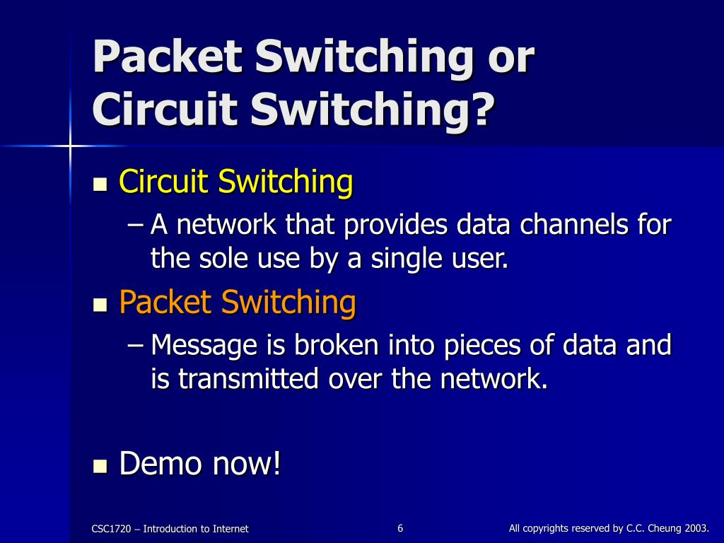 Packet Switching or Circuit Switching?