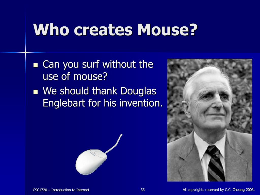 Who creates Mouse?