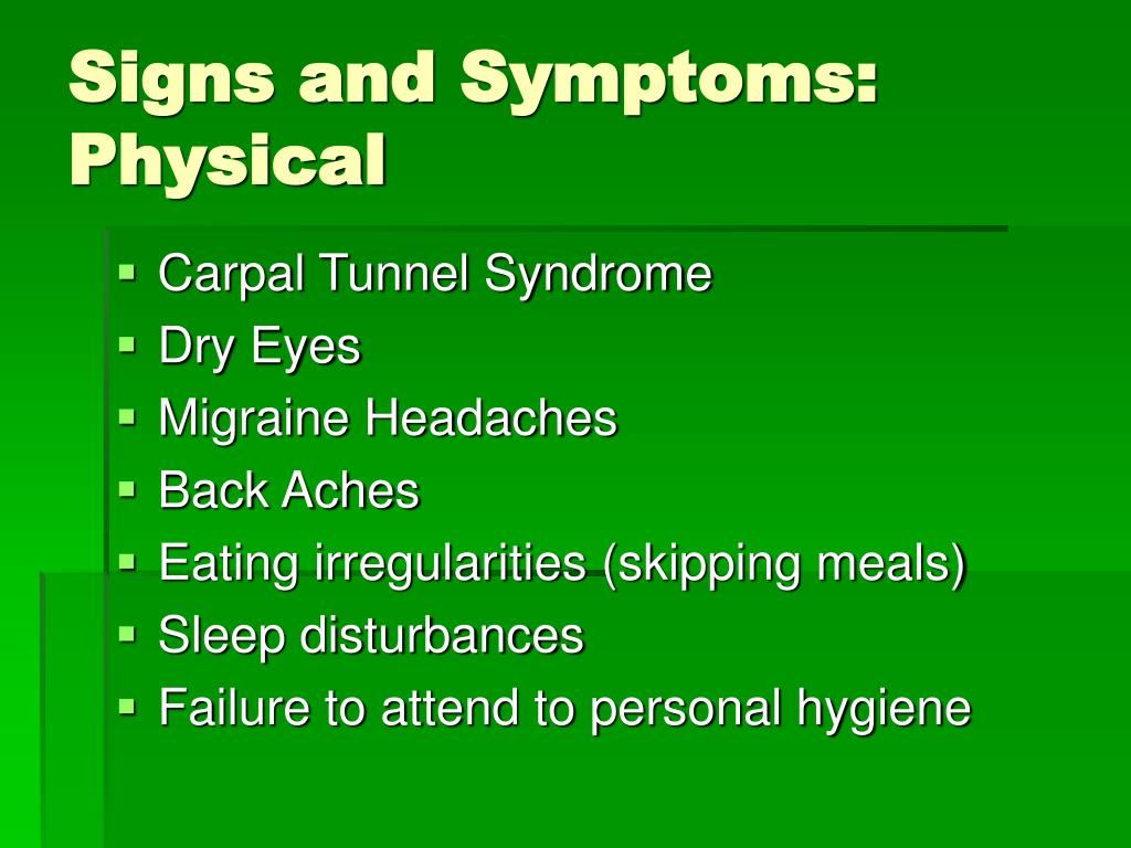 Signs and Symptoms: Physical
