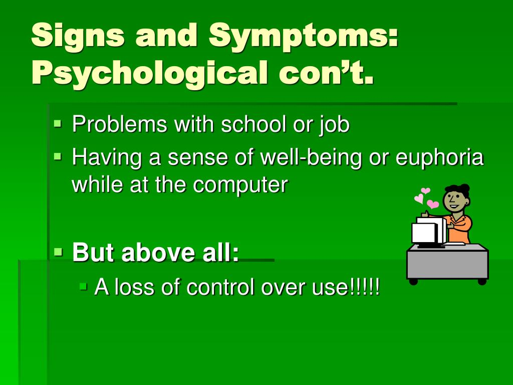 Signs and Symptoms: Psychological con't.