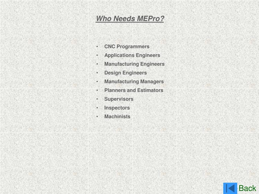 Who Needs MEPro?