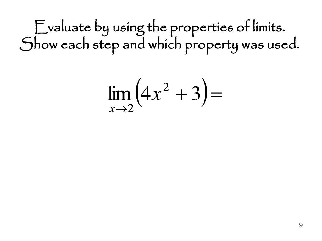 Evaluate by using the properties of limits.  Show each step and which property was used.